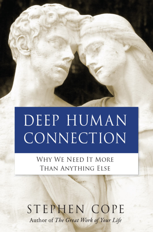 Deep Human Connection by Stephen Cope - front cover