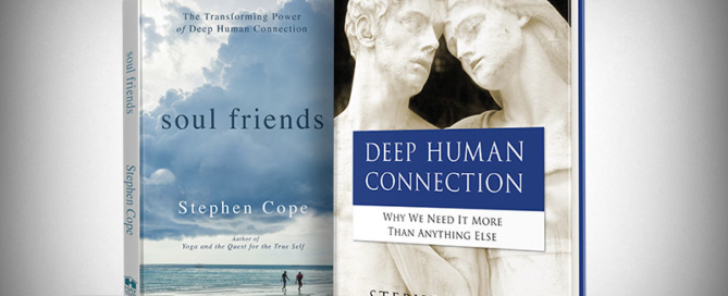 SOUL FRIENDS is now DEEP HUMAN CONNECTION by Stephen Cope